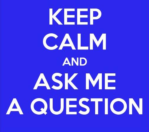 Keep Calm Ask Me